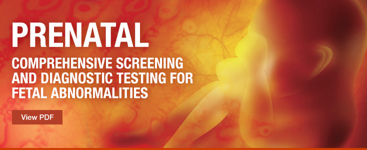 Prenatal: Comprehensive Screening and Diagnostic Testing for Fetal Abnormalities